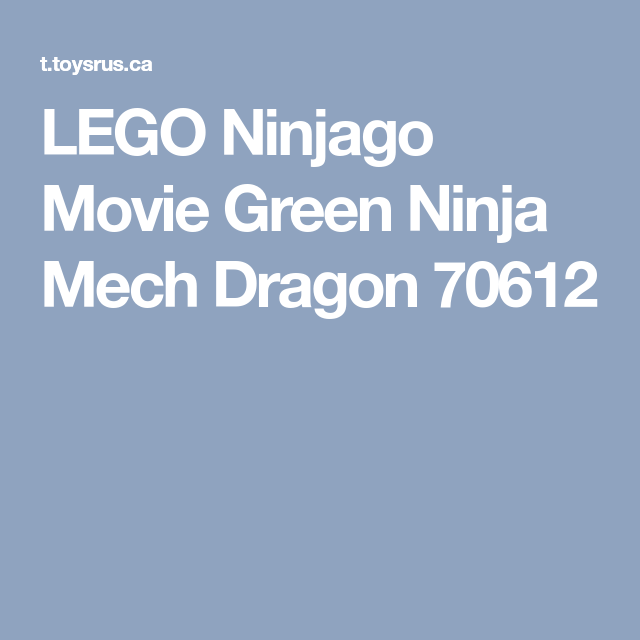 Buy LEGO Ninjago Movie Green Ninja Mech Dragon 70612 for CAD 64.99 | Toys R Us Canada